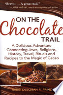 On The Chocolate Trail : consider that you are partaking in an aspect...