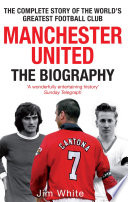 Manchester United: The Biography What Peter Ackroyd Did For