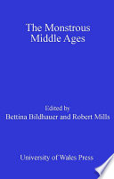 The Monstrous Middle Ages As A Vehicle For A Range Of