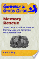Summary Study Guide Memory Rescue