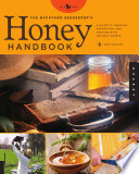 The Backyard Beekeeper s Honey Handbook