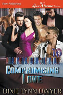 The American Soldier Collection 10: Compromising Love (Siren Publishing Lovextreme Forever)