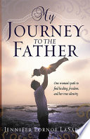 My Journey to the Father