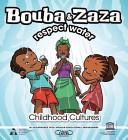 Bouba   Zaza Respect Water  Childhood Cultures Series