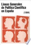 Líneas generales de política científica en España (1984)