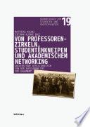 Von Professorenzirkeln, Studentenkneipen und akademischem Networking