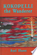 Kokopelli, the Wanderer Traditional Tale From The Native
