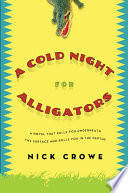 A Cold Night for Alligators