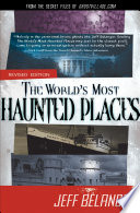 The World s Most Haunted Places  Revised Edition