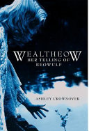 Wealtheow : retold from the perspective of wealtheow, queen...