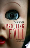 Uprooting Evil