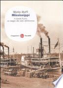 Mississippi  Il grande fiume  un viaggio alle fonti dell America