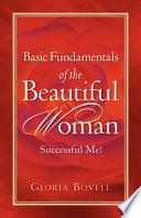 Basic Fundamentals of the Beautiful Woman  Successful Me