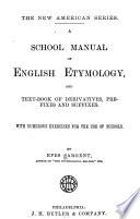 A School Manual of English Etymology