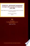 Aristocracy  Patrimonial Management Strategies and Economic Development  1450 1800