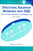 Structural Equation Modeling with EQS: Basic Concepts, Applications, and Programming