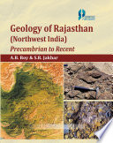 Geology Of Rajasthan (Northwest India) Precambrian To Recent : potential horizons of future research work not...