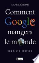 Comment Google mangera le monde  2010