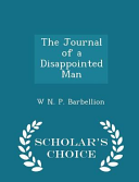 The Journal of a Disappointed Man   Scholar s Choice Edition