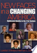New Faces in a Changing America Examining The Multiracial Experience Its