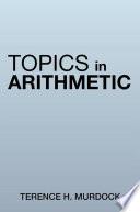 Topics in Arithmetic