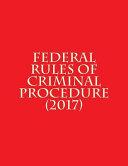 Federal Rules of Criminal Procedure (2017)