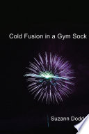 Cold Fusion in a Gym Sock Out Of Nothing In A