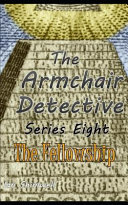 The Armchair Detective Series Eight: The Fellowship For One Purpose Only They Believe