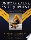 Uniforms  Arms  and Equipment  Headgear  clothing  and footwear