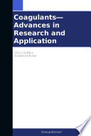 Coagulants—Advances in Research and Application: 2012 Edition