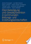 Elternbeteiligung und Gewaltprävention in kommunalen Bildungs- und Erziehungslandschaften