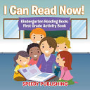 I Can Read Now Kindergarten Reading Book
