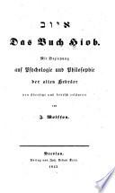 Das Buch Hiob  mit Beziehung auf Psychologie und Philosophie der alten Hebr  er neu   bers  und kritisch erkl  rt von J  Wolfson
