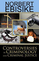 Controversies in Criminology and Criminal Justice