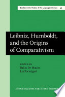 Leibniz, Humboldt, and the Origins of Comparativism Proceedings of the international conference, Rome, 25–28 September 1986