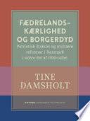 F  drelandsk  rlighed og borgerdyd  Patriotisk diskurs og milit  re reformer i Danmark i sidste del af 1700 tallet