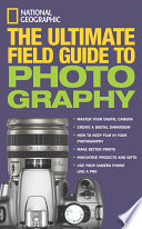 The Ultimate Field Guide to Photography