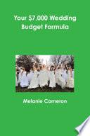 Your 7 000 Wedding Budget Formula