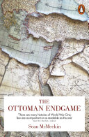The Ottoman Endgame : the first world war' simon sebag...