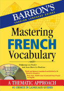 Mastering French Vocabulary : phonetic respellings and translations into english,...