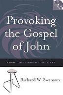 Provoking The Gospel Of John
