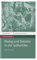 Dialog und Debatte in der Spätantike