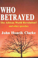 Who betrayed the African world revolution  and other speeches