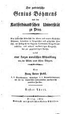 Der patriotische Genius Böhmens und der Karlferdinandschen Universität zu Prag. Eine Historische Uibersicht der ältern und neuern Geschichte Böhmens (etc.)
