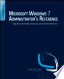 Microsoft Windows 7 Administrator s Reference