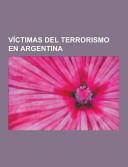 V  ctimas Del Terrorismo en Argentina Hector German Oesterheld Operativo Independencia Desaparecidos Durante