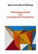 Bildungsparameter aus soziologischer Perspektive