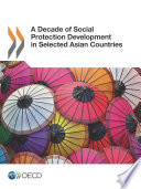 A Decade of Social Protection Development in Selected Asian Countries