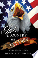 God  Country and Tattoos  A cry for Freedom
