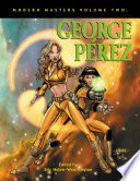 Modern Masters Volume 2: George Perez A Fan Favorite In The Comic